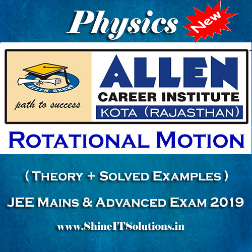 Rotational Motion - Physics Allen Kota Study Material for JEE Mains and Advanced Exam (in PDF)