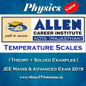 Temperature Scales - Physics Allen Kota Study Material for JEE Mains and Advanced Exam (in PDF)