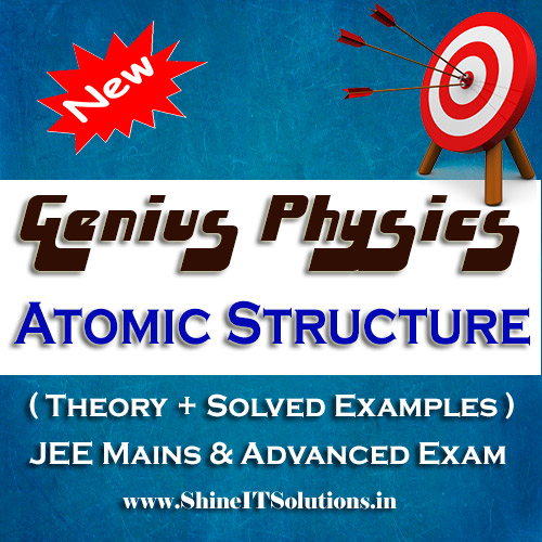 Atomic Structure - Physics Genius Study Material for JEE Mains and Advanced Examination (PDF)