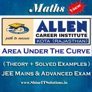 Area Under the Curve - Mathematics Allen Kota Study Material for JEE Mains and Advanced Examination (in PDF)