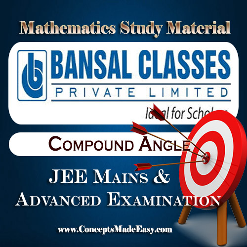 Compound Angles - Mathematics Bansal Classes Study Material for JEE Mains and Advanced Examination (in PDF)