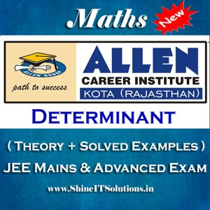 Determinant - Mathematics Allen Kota Study Material for JEE Mains and Advanced Examination (in PDF)