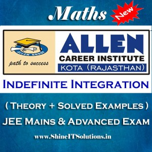 Indefinite Integration - Mathematics Allen Kota Study Material for JEE Mains and Advanced Examination (in PDF)