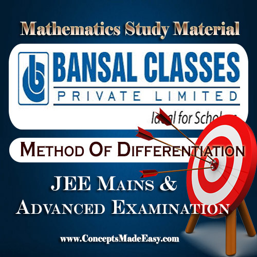 Method of Differentiation - Mathematics Bansal Classes Study Material for JEE Mains and Advanced Examination (in PDF)