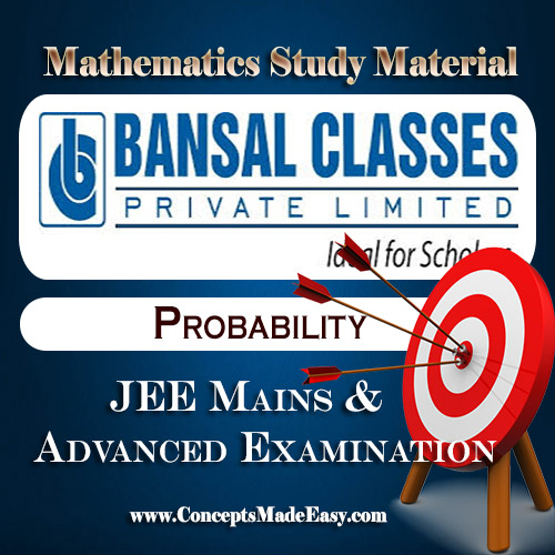 Probability - Mathematics Bansal Classes Study Material for JEE Mains and Advanced Examination (in PDF)