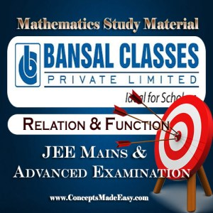 Relation and Function - Mathematics Bansal Classes Study Material for JEE Mains and Advanced Examination (in PDF)
