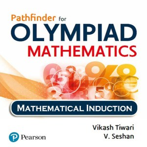 Chapter 3 - Mathematical Induction - Pathfinder for Olympiad Mathematics Study Material Specially for JEE Mains and Advanced Examination (in PDF)
