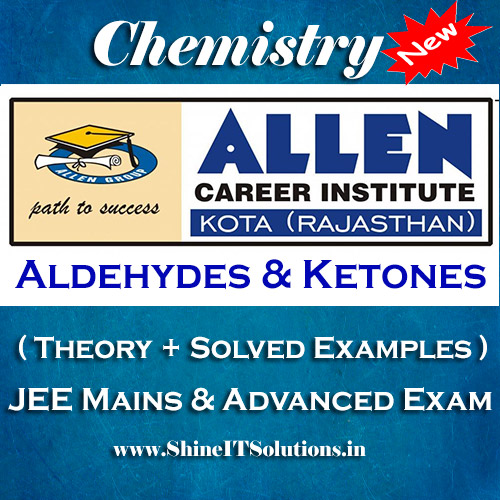 Aldehydes and Ketones - Chemistry Allen Kota Study Material for JEE Mains and Advanced Examination (in PDF)