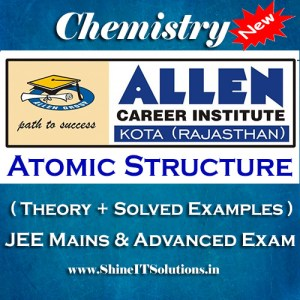Atomic Structure - Chemistry Allen Kota Study Material for JEE Mains and Advanced Examination (in PDF)
