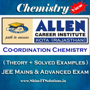 Co-ordination Chemistry - Chemistry Allen Kota Study Material for JEE Mains and Advanced Examination (in PDF)