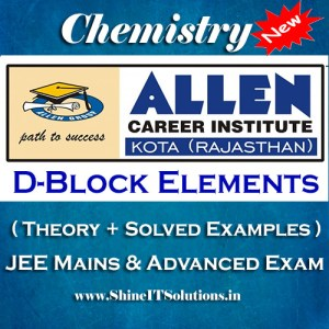 D-Block Elements - Chemistry Allen Kota Study Material for JEE Mains and Advanced Examination (in PDF)