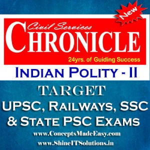 Indian Polity (Part-II) - Chronicle IAS Academy Study Material for UPSC Railways SSC and State PSC Examination (in PDF)