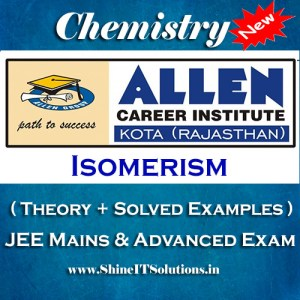 Isomerism - Chemistry Allen Kota Study Material for JEE Mains and Advanced Examination (in PDF)