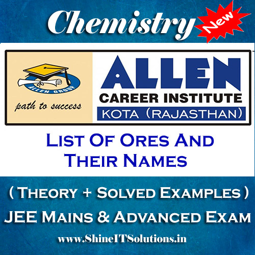 List Of Ores And Their Names - Chemistry Allen Kota Study Material for JEE Mains and Advanced Examination (in PDF)