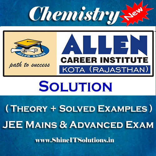 Solution - Chemistry Allen Kota Study Material for JEE Mains and Advanced Examination (in PDF)