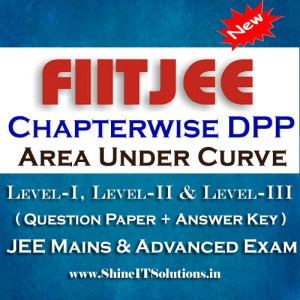 Area Under Curve - FIITJEE Chapterwise DPP Level-I, Level-II and Level-III (Question Paper + Answer Key) for JEE Mains and Advanced Examination in PDF