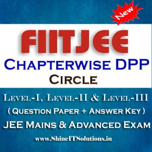 Circle - FIITJEE Chapterwise DPP Level-I, Level-II and Level-III (Question Paper + Answer Key) for JEE Mains and Advanced Examination in PDF