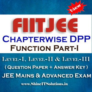Function Part-I - FIITJEE Chapterwise DPP Level-I, Level-II and Level-III (Question Paper + Answer Key) for JEE Mains and Advanced Examination in PDF