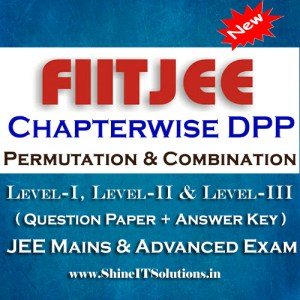Permutation & Combination - FIITJEE Chapterwise DPP Level-I Level-II and Level-III (Question Paper + Answer Key) for JEE Mains & Advanced Examination in PDF