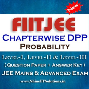 Probability - FIITJEE Chapterwise DPP Level-I, Level-II and Level-III (Question Paper + Answer Key) for JEE Mains and Advanced Examination in PDF