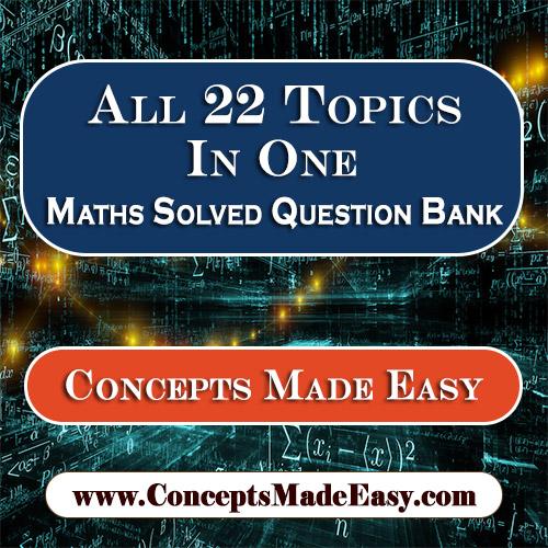 All 22 Topics In One - Best Solved Topic-wise Mathematics Question Bank for JEE Mains and Advanced Examination from ConceptsMadeEasy.com in PDF