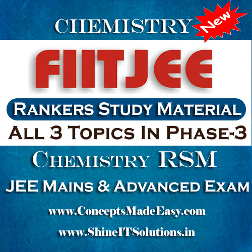 All 3 Topics In Phase-3 - FIITJEE Chemistry Rankers Study Material (RSM) for JEE Mains and Advanced Examination in PDF