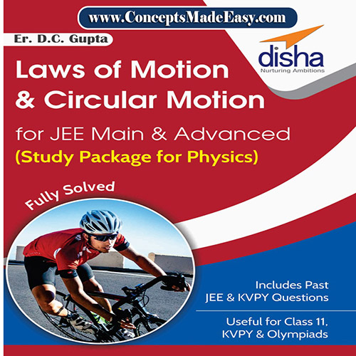 Laws of Motion and Circular Motion - Physics Disha Publication Study Material by Er DC Gupta for JEE Mains and Advanced Examination in PDF
