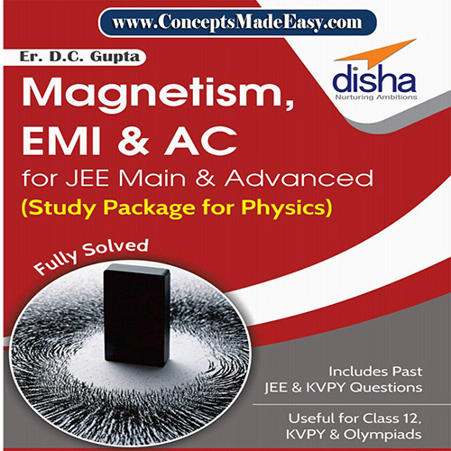 Magnetism EMI and AC - Physics Disha Publication Study Material by Er DC Gupta for JEE Mains and Advanced Examination in PDF