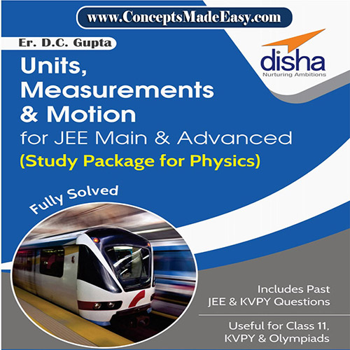 Units Measurements and Motion - Physics Disha Publication Study Material by Er DC Gupta for JEE Mains and Advanced Examination in PDF