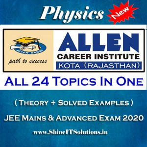 All 24 Topics In One - Physics Allen Kota Study Material for JEE Mains and Advanced Examination (in PDF)
