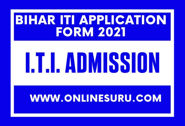 Bihar ITI Application Form 2021