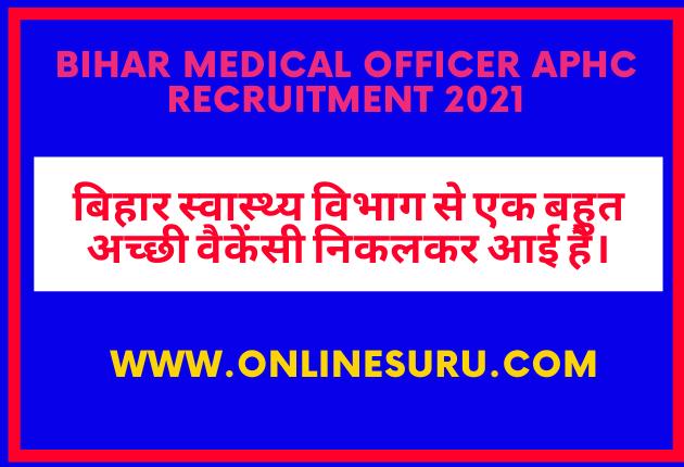 Bihar Medical Officer APHC Recruitment