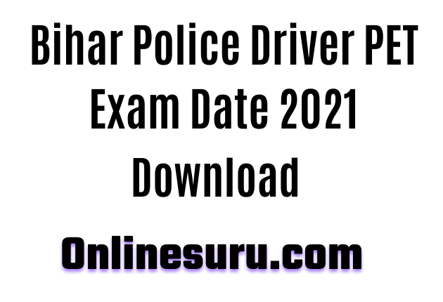 Bihar Police Driver PET Exam Date 2021