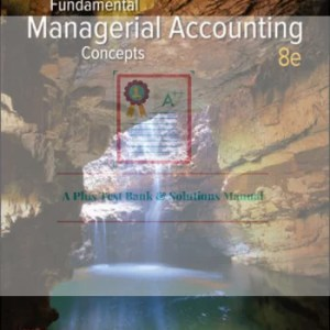Fundamental Managerial Accounting Concepts 9th Edition By Thomas Edmonds and Christopher Edmonds and Mark Edmonds and Philip Olds and Bor-Yi Tsay © 2020 Test Banks and  Solutions Manual