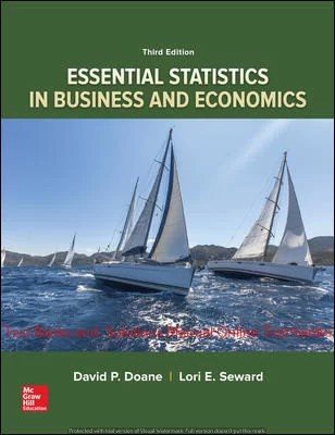 Essential Statistics in Business and Economics 3rd Edition By David Doane and Lori Seward © 2020 Test Banks and  Solutions Manual