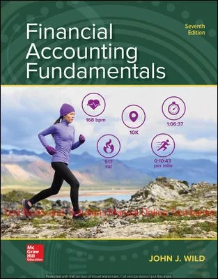 Financial Accounting Fundamentals 7th Edition By John Wild and Ken Shaw and Barbara Chiappetta © 2019 Test Banks and  Solutions Manual