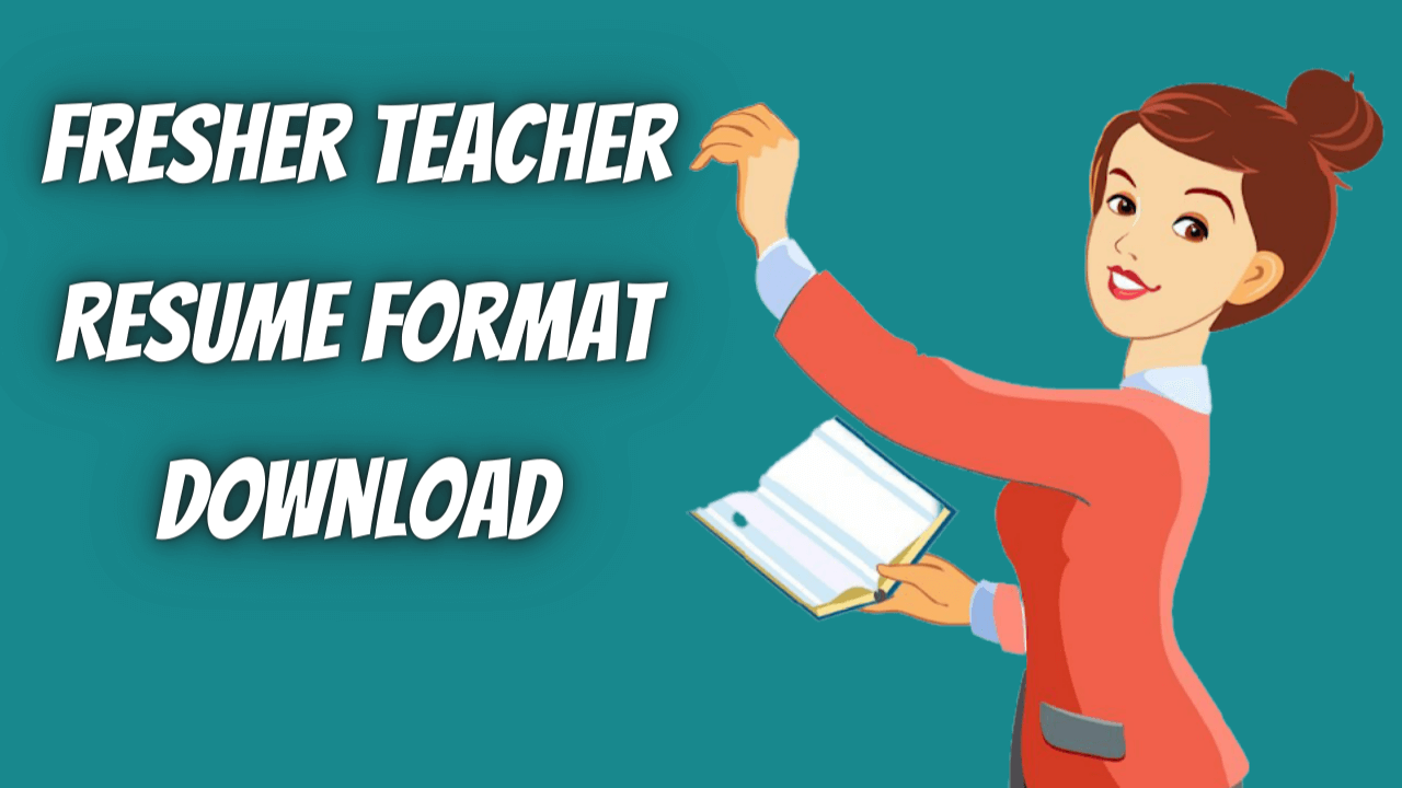 Fresher Teacher Resume Format Download