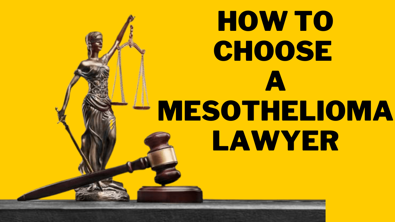 How To Choose A Mesothelioma Lawyer