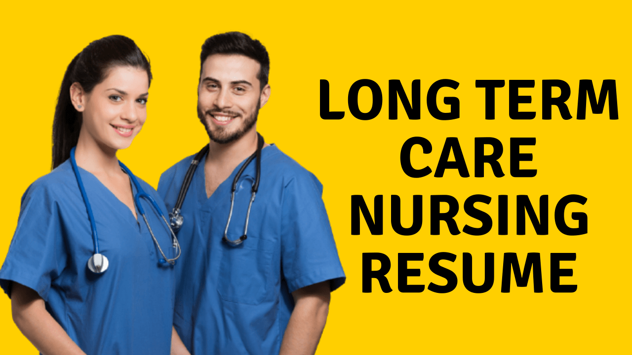 Long Term Care Nursing Resume