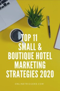 Top 11 Small & Boutique Hotel Marketing Strategies 2020
