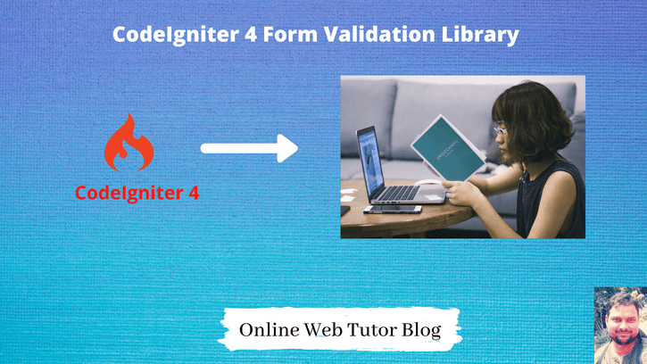 How to Work with CodeIgniter 4 Form Validation Library