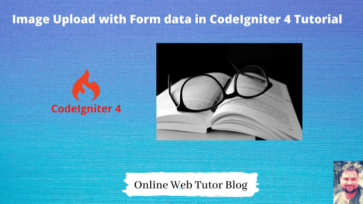 Image Upload with Form data in CodeIgniter 4 Tutorial
