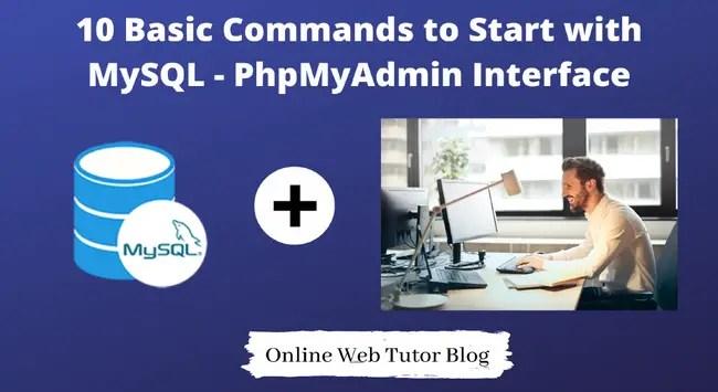 10 Basic Commands to Start with MySQL - PhpMyAdmin