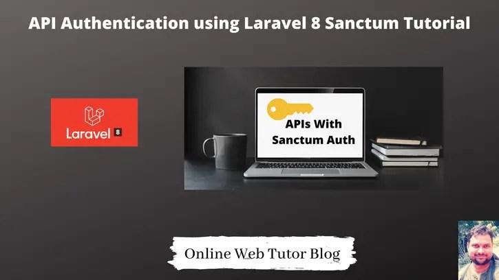 API-Authentication-using-Laravel-8-Sanctum-Tutorial
