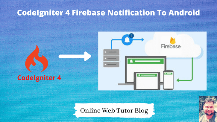 CodeIgniter-4-Firebase-Push-Notification-to-Android