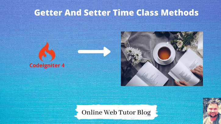 CodeIgniter-4-Getter-And-Setter-Time-Class-Methods