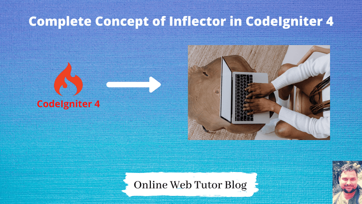 Complete-Concept-of-Inflector-in-CodeIgniter-4-Tutorial