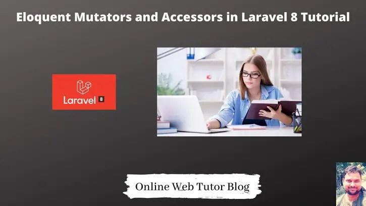 Eloquent-Mutators-and-Accessors-in-Laravel-8-Tutorial