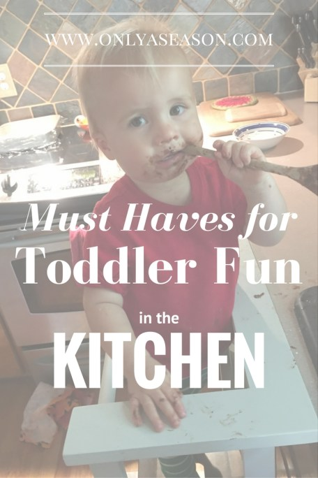 Items and Ideas for Toddlers in the Kitchen. Items for your Toddler to help in the kitchen.