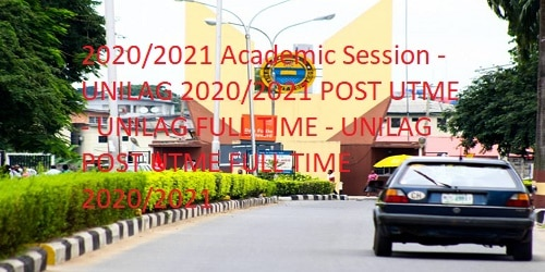 UNILAG 2020/2021 POST UTME : Post UTME Form for 2020/2021 Academic Session - UNILAG 2020/2021 POST UTME - UNILAG FULL TIME - UNILAG POST UTME FULL TIME 2020/2021